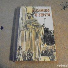 Libros de segunda mano: EL CAMINO A CRISTO ELENA GOULD HARMON I.C.A. 1965. Lote 151235790