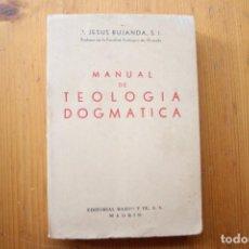 Libros de segunda mano: MANUAL DE TEOLOGÍA DOGMÁTICA MADRID 1937. Lote 151519594