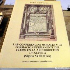 Libros de segunda mano: LAS CONFERENCIAS MORALES Y LA FORMACIÓN PERMANENTE DEL CLERO EN LA ARCHIDIÓCESIS DE SEVILLA (SIGLOS. Lote 151733278