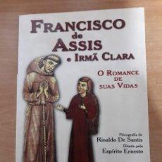 Libros de segunda mano: FRANCISCO DE ASSIS E IRMA CLARA. O ROMANCE DE SUAS VIDA. RINALDO DE SANTIS.. Lote 152045718