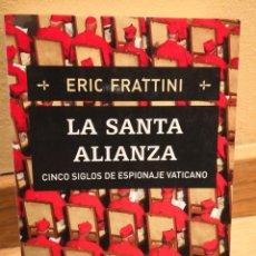 Libros de segunda mano: ERIC FRATTINI LA SANTA ALIANZA CINCO SIGLOS DE ESPIONAJE VATICANO. Lote 262617395