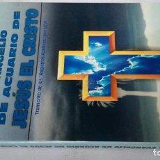 Libros de segunda mano - EL EVANGELIO DE ACUARIO DE JESUS EL CRISTO/ TRANSCRITO REGISTROS ACASICOS POR LEVI/ EDICOMUNIC - 152078314
