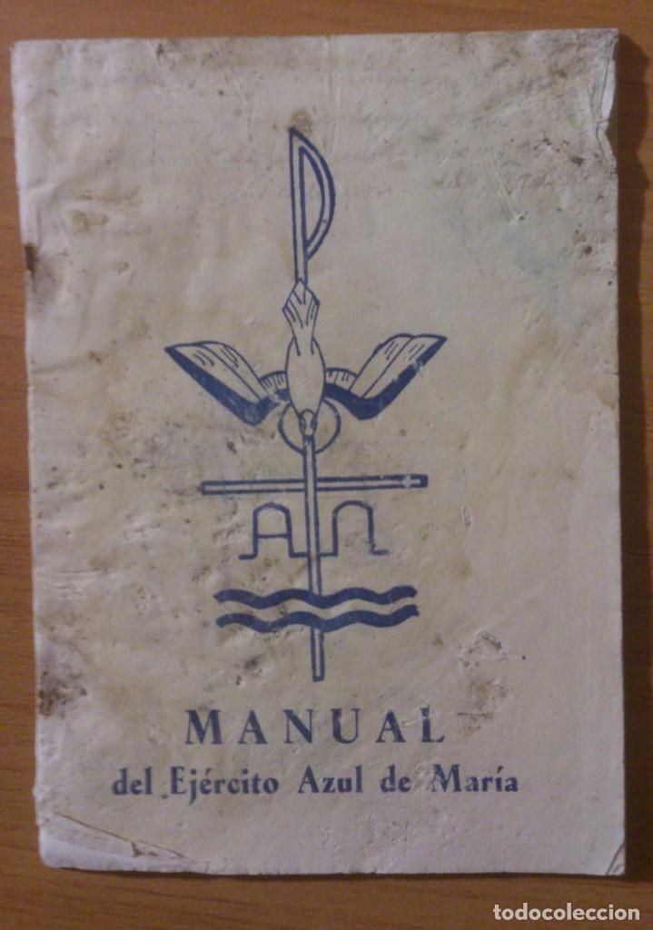 LIBRO - MANUAL DEL EJÉRCITO AZUL DE MARÍA - EDICIONES EL HERALDO CASA DE SOL CACERES - (Libros de Segunda Mano - Religión)