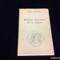 Libros de segunda mano: KARL RAHNER. SENTIDO TEOLÓGICO DE LA MUERTE. ED. HERDER, 1965. Lote 152136214