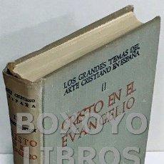 Libros de segunda mano: SÁNCHEZ CANTÓN, F.J. LOS GRANDES TEMAS DEL ARTE CRISTIANO EN ESPAÑA. CRISTO EN EL EVANGELIO II. Lote 152169117