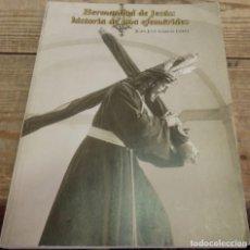 Libros de segunda mano: HERMANDAD DE JESÚS: HISTORIA DE UNA EFEMÉRIDES -- J.J. GARCÍA LÓPEZ -- MORÓN DE LA FRONTERA. Lote 152271386