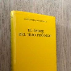 Libros de segunda mano: EL PADRE DEL HIJO PRÓDIGO - JOSÉ MARÍA CABODEVILLA. Lote 152290666