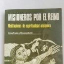 Libros de segunda mano: MISIONEROS POR EL REINO. Lote 152364737