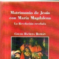 Libros de segunda mano: MATRIMONIO DE JESUS CON MARIA MAGDALENA. Nº 27.A-RE-1338. Lote 152792062