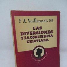 Libros de segunda mano: LAS DIVERSIONES Y LA CONCIENCIA CRISTIANA, F.A. VUILLERMET, ED. DIFUSIÓN. Lote 152937602