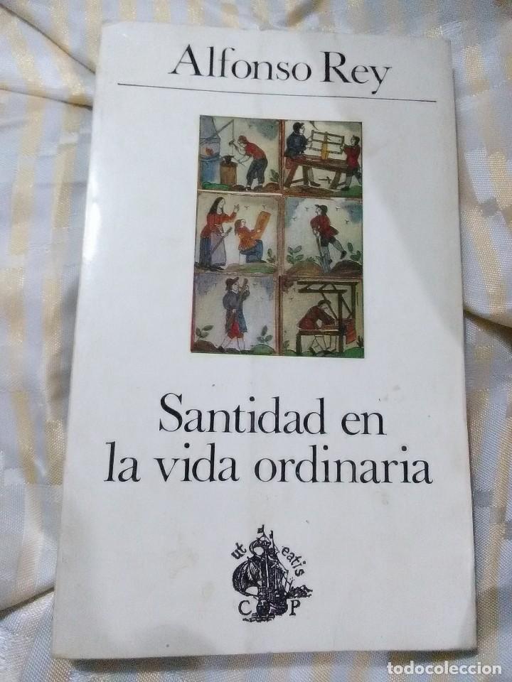 SANTIDAD EN LA VIDA ORDINARIA. ALFONSO REY. CUADERNOS PALABRA, Nº 19. 1974. 4 ED. (Libros de Segunda Mano - Religión)