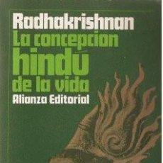 Libros de segunda mano: LA CONCEPCIÓN HINDÚ DE LA VIDA - RADHAKRISHNAN, SARVEPALLI 1979. Lote 153172186