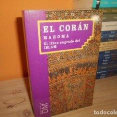 Libros de segunda mano: EL CORAN / MAHOMA / EL LIBRO SAGRADO DEL ISLAM / BIBLIOTECA DM. Lote 153611994