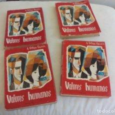 Libros de segunda mano: VALORES HUMANOS.A.ORTEGA GAISAN.4 TOMOS. EDITORIAL EROS VITORIA 1962-1964. Lote 153809106