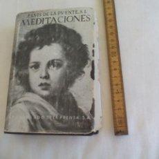 Libros de segunda mano: MEDITACIONES. P. LUIS DE LA PUENTE. APOSTOLADO DE LA PRENSA. 1947. TOMO I. Lote 153888210