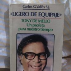 Libros de segunda mano: LIGERO DE EQUIPAJE, TONY DE MELLO. VALLÉS. SAL TERRAE. 1987.. Lote 153896538