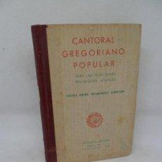 Libros de segunda mano: CANTORAL GREGORIANO POPULAR, PARA LAS FUNCIONES RELIGIOSAS USUALES, ED. BALMES, 1949. Lote 154020534