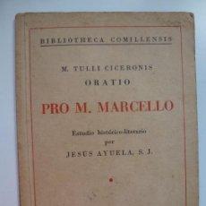 Libros de segunda mano: PRO M. MARCELLO. ESTUDIO HISTÓRICO LITERARIO JESÚS AYUELA. 1941. Lote 154022174