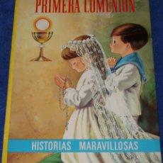 Libros de segunda mano: PRIMERA COMUNIÓN - HISTORIAS MARAVILLOSAS - FERMA (1966). Lote 154351266
