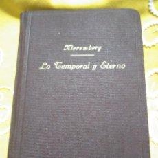 Libros de segunda mano: DIFERENCIA ENTRE LO TEMPORAL Y ETERNO. NIEREMBERG. AP. PRENSA, 1942. 3 ED.. Lote 154394678