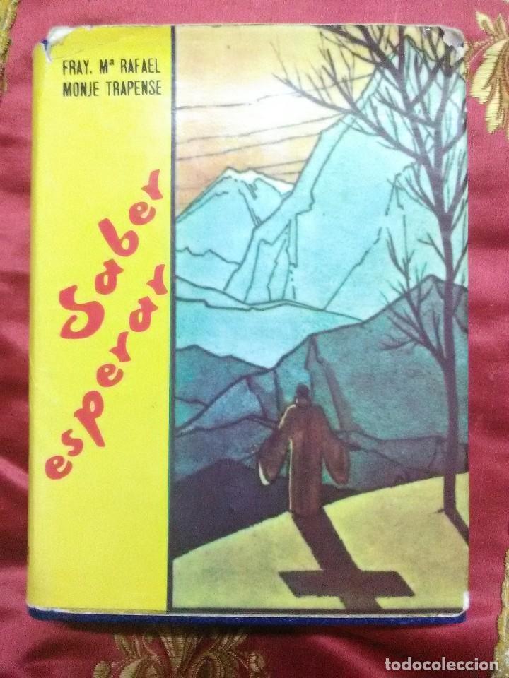 SABER ESPERAR (PENSAMIENTOS...) FR. (SAN) RAFAEL M. ARNAIZ. PS, 1977. 5 ED. (Libros de Segunda Mano - Religión)