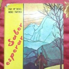 Libros de segunda mano: SABER ESPERAR (PENSAMIENTOS...) FR. (SAN) RAFAEL M. ARNAIZ. PS, 1977. 5 ED.. Lote 154427418