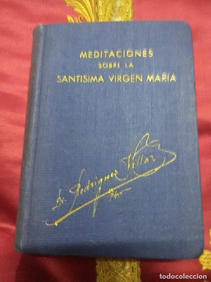 MEDITACIONES SOBRE LA SANTÍSIMA VIRGEN MARÍA. RZ. VILLAR. 1947. 7 ED. (Libros de Segunda Mano - Religión)