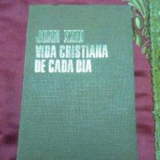 Libros de segunda mano: JUAN XXIII. VIDA CRISTIANA DE CADA DÍA. PAULINAS. 1968.. Lote 154430922