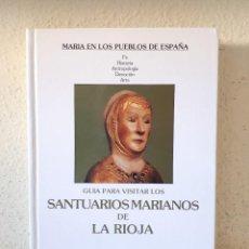 Libros de segunda mano: GUÍA PARA VISITAR LOS SANTUARIOS MARIANOS DE LA RIOJA / EDICIONES ENCUENTRO 1990. Lote 154507346