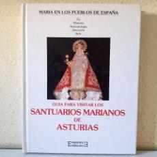 Libros de segunda mano: GUÍA PARA VISITAR LOS SANTUARIOS MARIANOS DE ASTURIAS / EDICIONES ENCUENTRO 1990. Lote 154507482