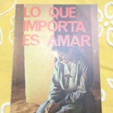 Libros de segunda mano: LO QUE IMPORTA ES AMAR. C. CARRETTO. PAULINAS. 1980. 11 ED.. Lote 154572330