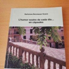 Libros de segunda mano: L'HUMOR NOSTRE DE CADA DIA... EN CÀPSULES (BARTOMEU BENNÀSSAR VICENS). Lote 154646438