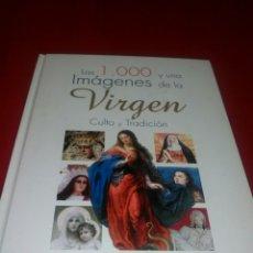 Libros de segunda mano: GRAN LIBRO 1000 IMÁGENES VIRGEN.MAGNIFICO EJEMPLAR.. Lote 154988008