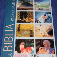 Libros de segunda mano: LA BIBLIA PARA LA FAMILIA - BLANCO Y NEGRO - ABC - VÍA DIGITAL. Lote 155037362