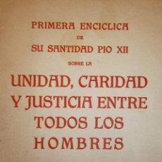 Libros de segunda mano: PRIMERA ENCICLICA DE SU SANTIDAD PIO XII UNIDAD CARIDAD Y JUSTICIA ENTE TODOS LOS HOMBRES 1939. Lote 155100442