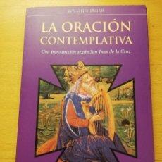 Libros de segunda mano: LA ORACIÓN CONTEMPLATIVA. UNA INTRODUCCIÓN SEGÚN SAN JUAN DE LA CRUZ (WILLIGIS JÄGER) OBELISCO. Lote 155314342