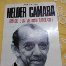 Libros de segunda mano: HELDER CAMARA. BRASIL, ¿UN VIETNAM CATÓLICO?. CAYUELA. 1969.. Lote 155318742