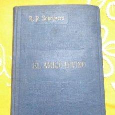 Libros de segunda mano: EL AMIGO DIVINO. J. SCHRIJVERS. P.S. 1942. . Lote 155326142