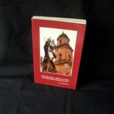 Libros de segunda mano: JUAN ARANDA DONCEL - HISTORIA DE LA SEMANA SANTA DE MONTORO. SIGLOS XVI-XX - FIRMADO, CORDOBA 1993. Lote 155436474