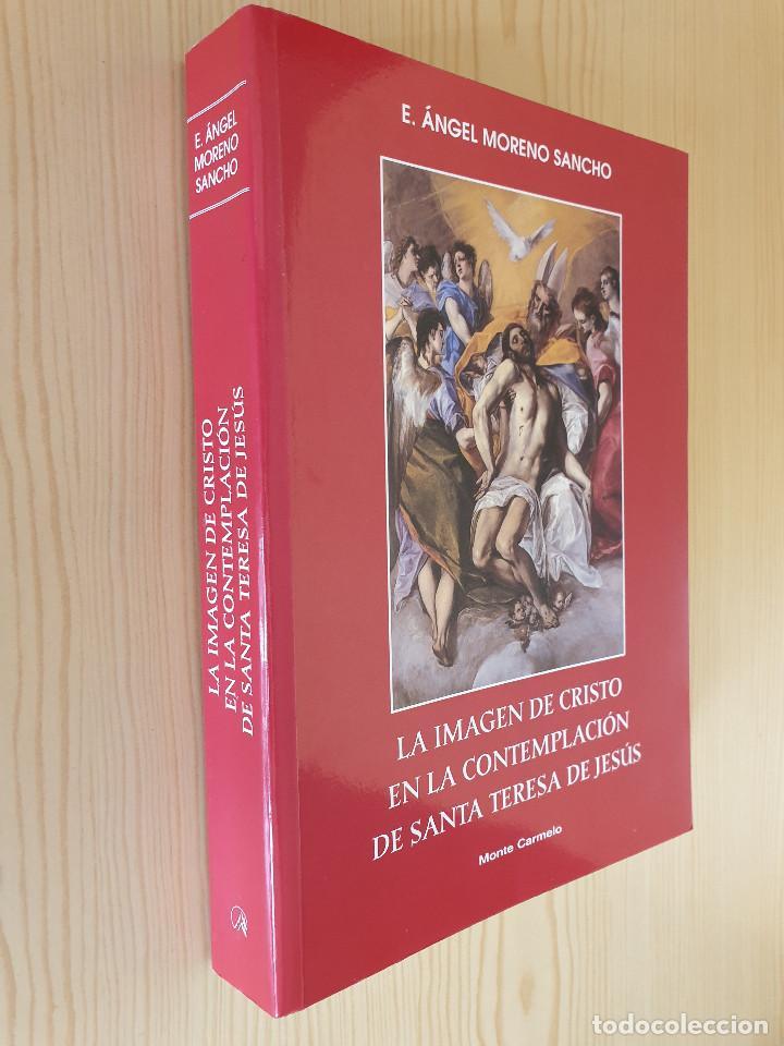 Libros de segunda mano: LA IMAGEN DE CRISTO EN LA CONTEMPLACIÓN DE SANTA TERESA DE JESÚS - Á. MORENO - MONTE CARMELO, 2007 - Foto 2 - 155528378