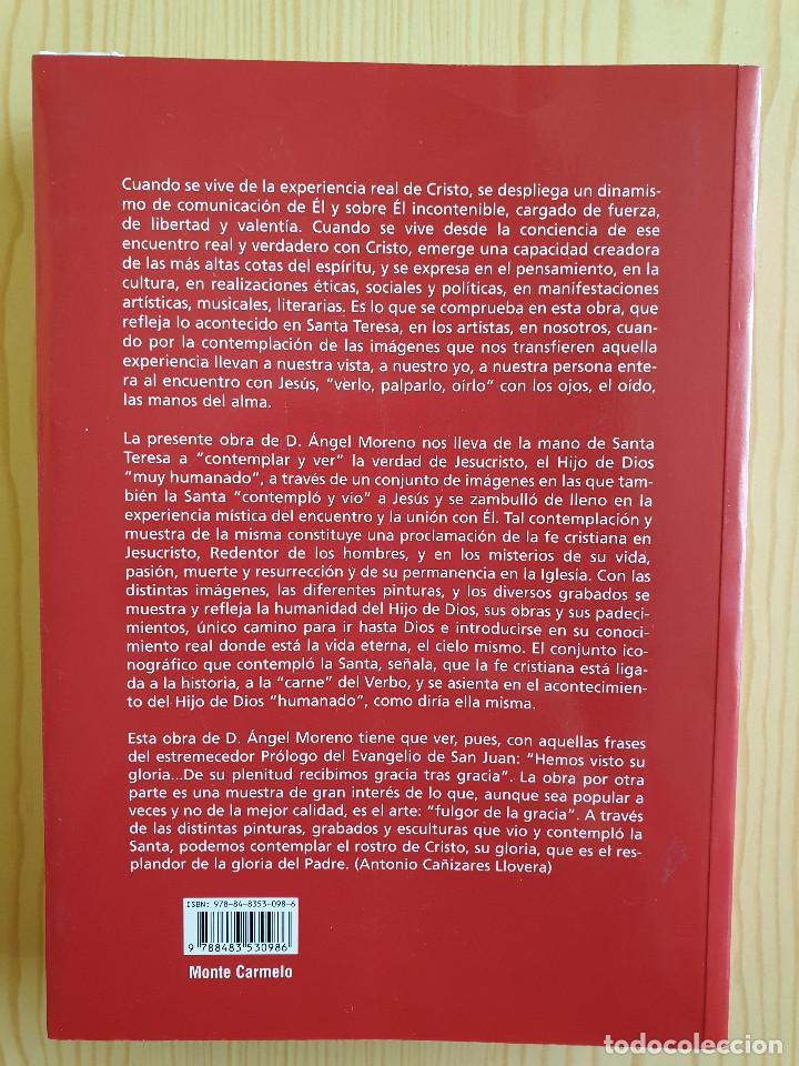Libros de segunda mano: LA IMAGEN DE CRISTO EN LA CONTEMPLACIÓN DE SANTA TERESA DE JESÚS - Á. MORENO - MONTE CARMELO, 2007 - Foto 3 - 155528378