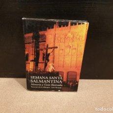 Libros de segunda mano: SEMANA SANTA SALMANTINA...HISTORIA Y GUIA ILUSTRADA...1992... Lote 155578570
