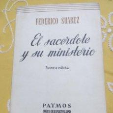 Libros de segunda mano: EL SACERDOTE Y SU MINISTERIO. F. SUÁREZ. PATMOS, N 129. 1971. 3 ED... Lote 155701934