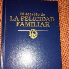 Libros de segunda mano: LIBRO. EL SECRETO DE LA FELICIDAD FAMILIAR. CON FOTOS A COLOR.. Lote 155714874