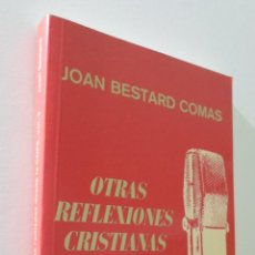 Libros de segunda mano: OTRAS REFLEXIONES CRISTIANAS RADIADAS DESDE LA COPE 2 - BESTARD I COMAS, JOAN. Lote 155771193