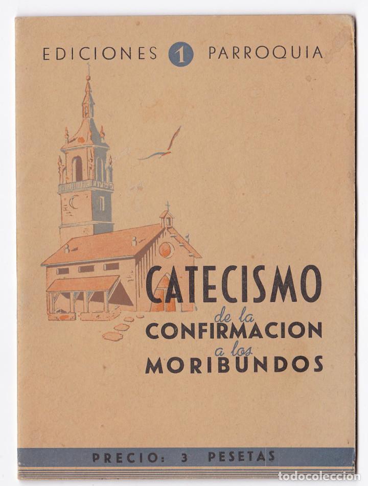 CATECISMO DE LA CONFIRMACIÓN A LOS MORIBUNDOS. EDICIONES PARROQUIA Nº 1. VITORIA, 1948 (Libros de Segunda Mano - Religión)