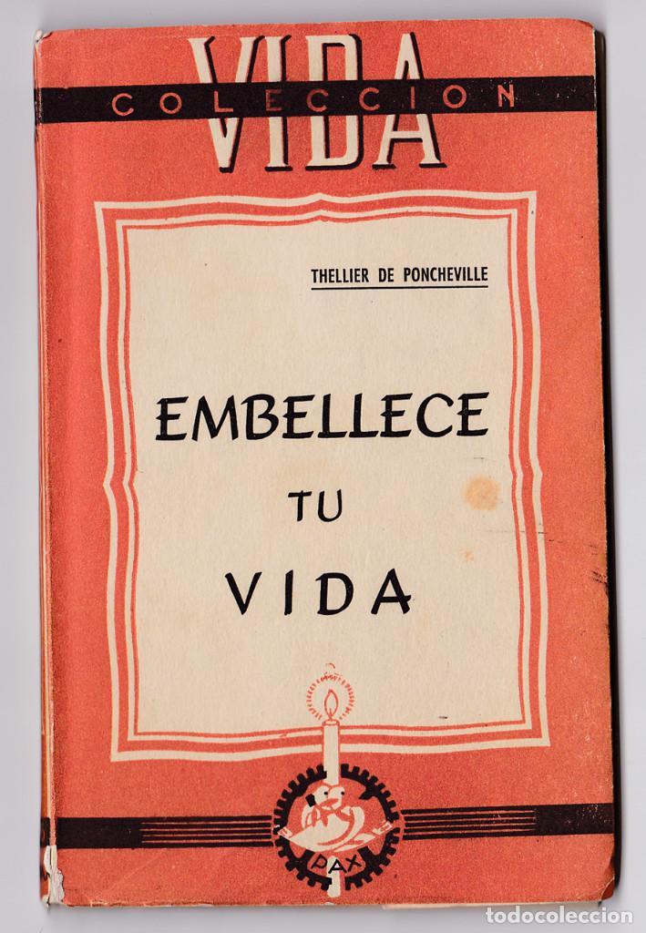 PONCHEVILLE. EMBELLECE TU VIDA. COLECCIÓN VIDA. SAN SEBASTIÁN, 1942 (Libros de Segunda Mano - Religión)