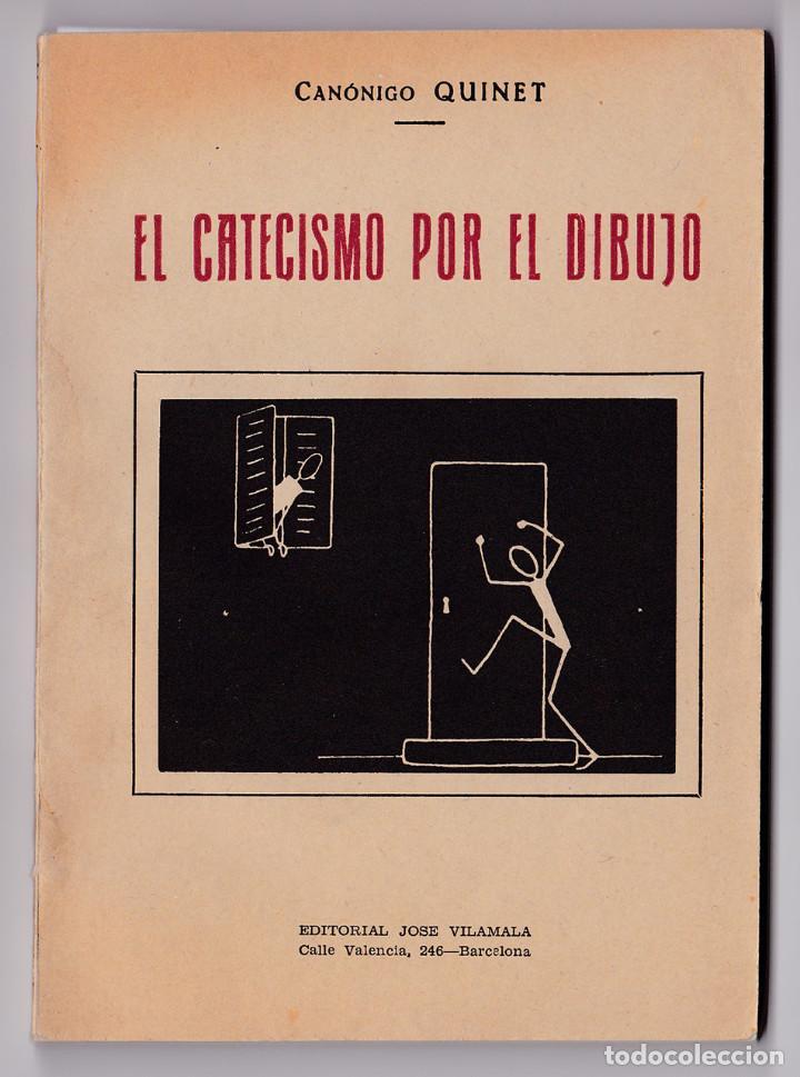 QUINET, CANÓNIGO. EL CATECISMO POR EL DIBUJO. BARCELONA, 1940 (Libros de Segunda Mano - Religión)