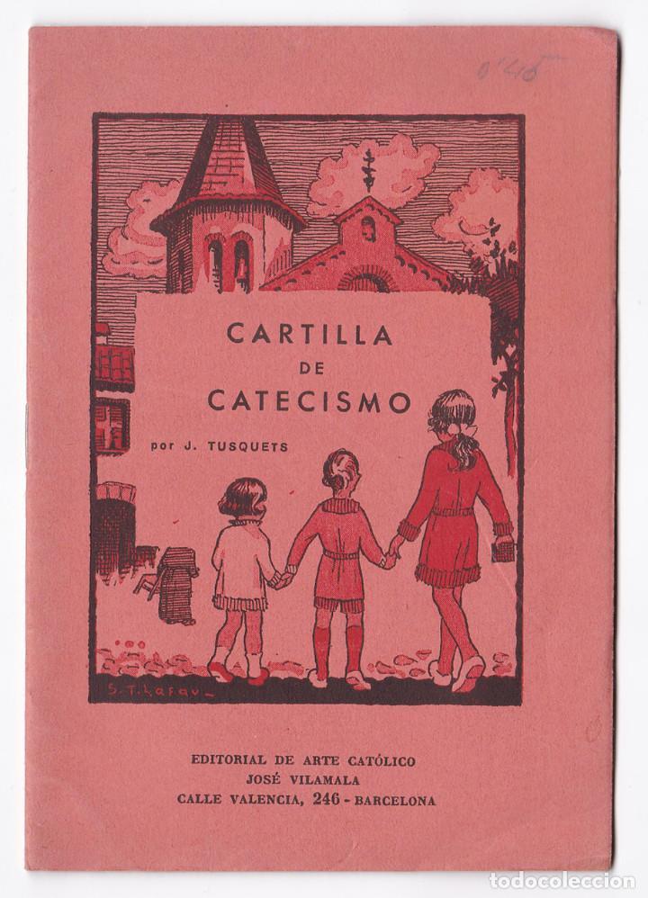 TUSQUETS, J. CARTILLA DE CATECISMO. BARCELONA, AÑOS 40 (Libros de Segunda Mano - Religión)