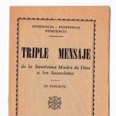 Gebrauchte Bücher - Triple Mensaje de la Santísima Madre de Dios a los Sacerdotes. Buenos Aires, 1948 - 155864662